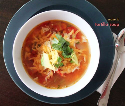 Make it: Tortilla Soup