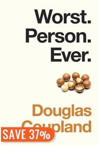 Worst. Person. Ever. Book by Douglas Coupland