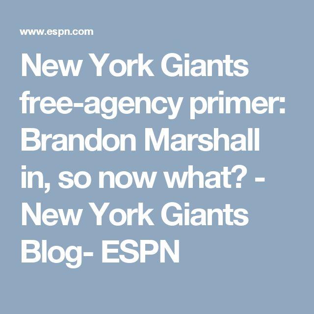 New York Giants free-agency primer: Brandon Marshall in, so now what? - New York Giants Blog- ESPN
