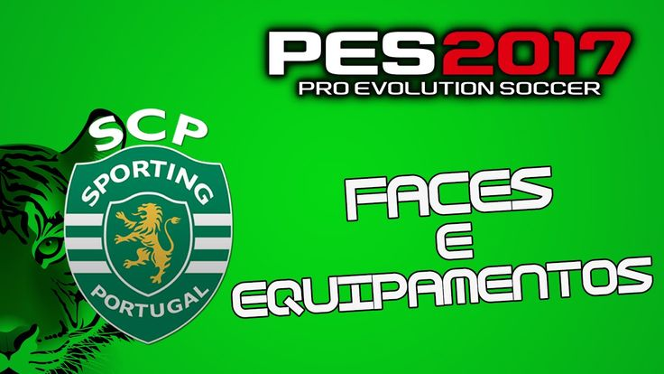 Faces e Equipamentos do Sporting CP|PES 2017|PS4