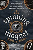 The Spinning Magnet: The Electromagnetic Force That Created the Modern World--and Could Destroy It by Alanna Mitchell (Author) #Kindle US #NewRelease #Engineering #Transportation #eBook #ad