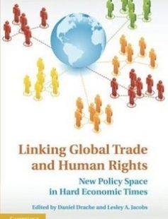 Linking Global Trade and Human Rights: New Policy Space in Hard Economic Times free download by Daniel Drache; Lesley A. Jacobs; (eds.) ISBN: 9781107633896 with BooksBob. Fast and free eBooks download.  The post Linking Global Trade and Human Rights: New Policy Space in Hard Economic Times Free Download appeared first on Booksbob.com.