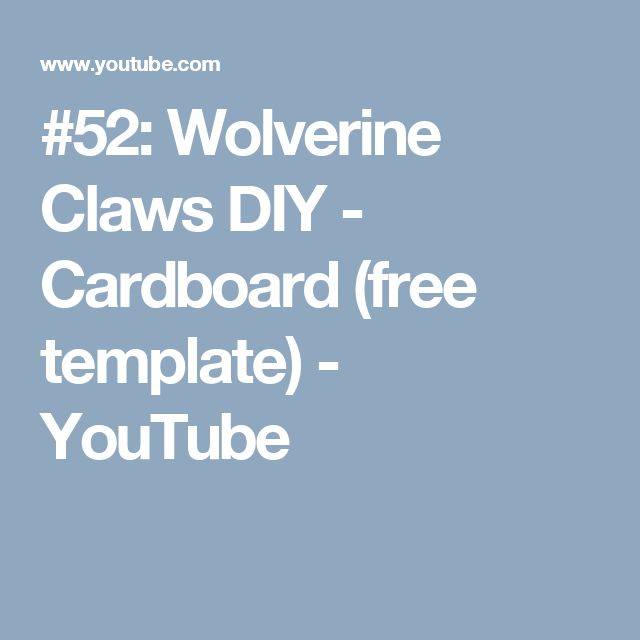 The 25 best wolverine claws diy ideas on pinterest 52 wolverine claws diy cardboard free template youtube pronofoot35fo Gallery