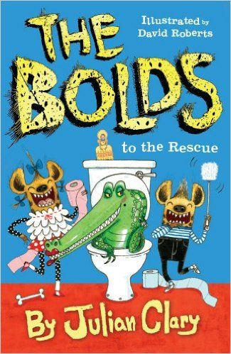 The Bolds to the Rescue: Amazon.co.uk: Julian Clary, David Roberts: 9781783443802: Books