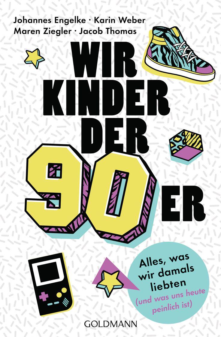 """""""Bravo""""-Hits, Game Boy und Bandanas: Das Buch """"Wir Kinder der Neunziger"""" lädt zum gemeinsamen Abtauchen ein / jetzt bei Goldmann"""
