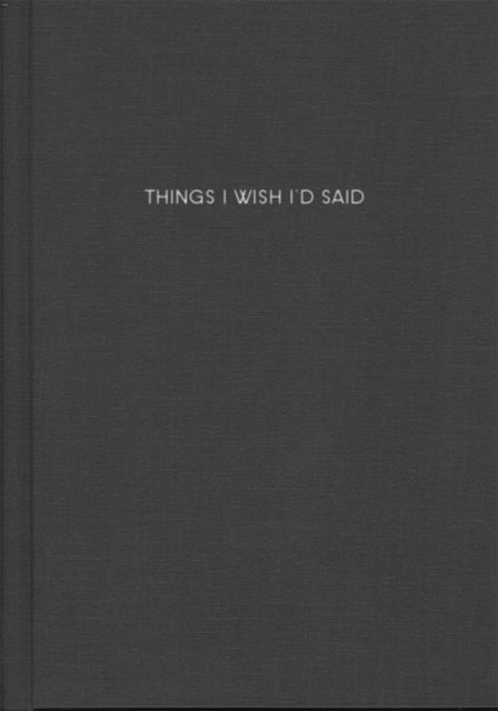 Things I Wish I'd SaidQuotes Book