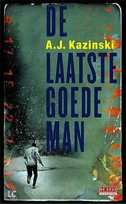De laatste goede man / A.J. Kazinski 7 januari 2016
