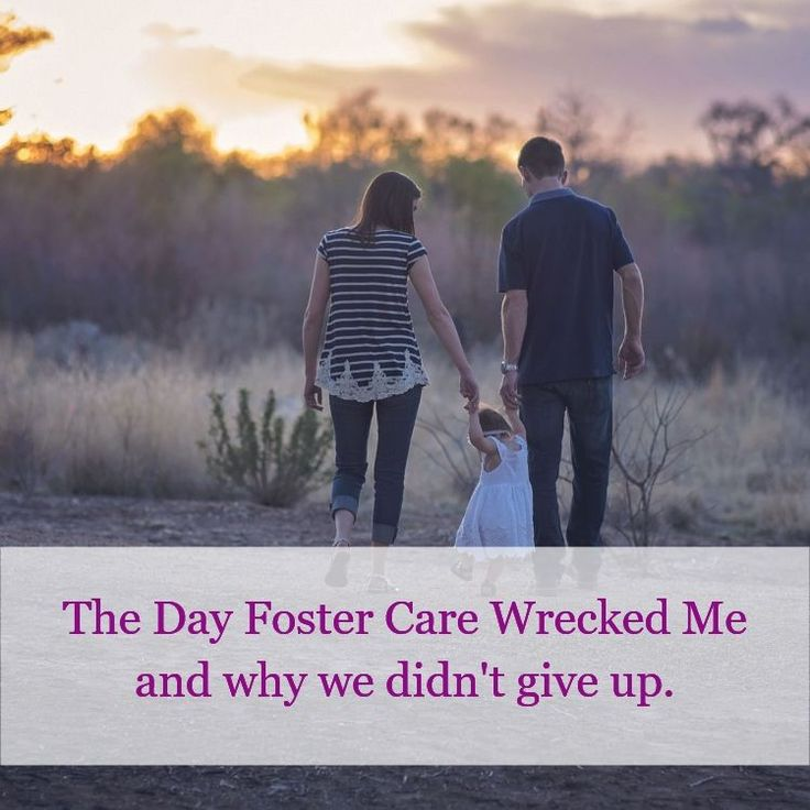 The Day Foster Care Wrecked Me * Our Good Life in 2020