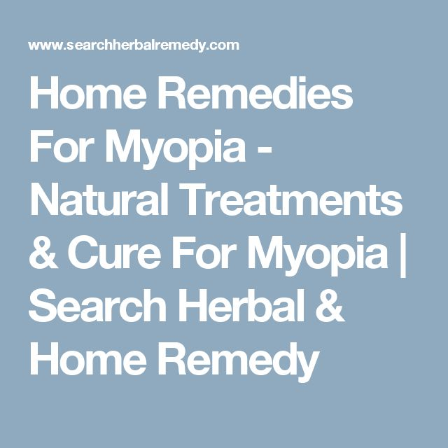 Home Remedies For Myopia - Natural Treatments & Cure For Myopia | Search Herbal & Home Remedy