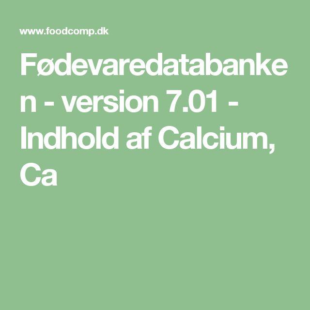 Fødevaredatabanken - version 7.01 - Indhold af Calcium, Ca