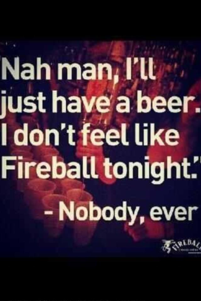 Oh fireball...