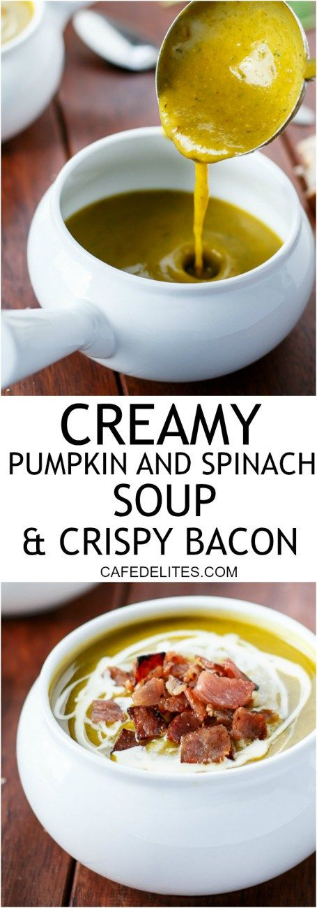 Creamy Pumpkin and Spinach Soup with Crispy Bacon   http://cafedelites.com
