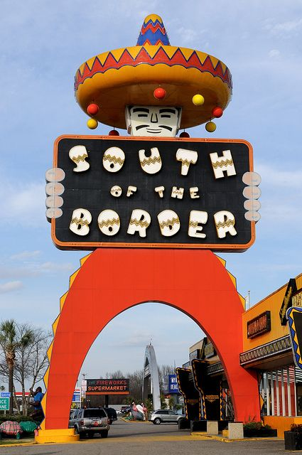 South of the Border • Dillon, South Carolina I remember family road trips to Florida in the late 60's.  When we saw this sign we knew we were half way there!