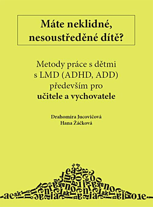 Máte neklidné, nesoustředěné dítě? Metody práce s dětmi s LMD (ADHD,ADD)...