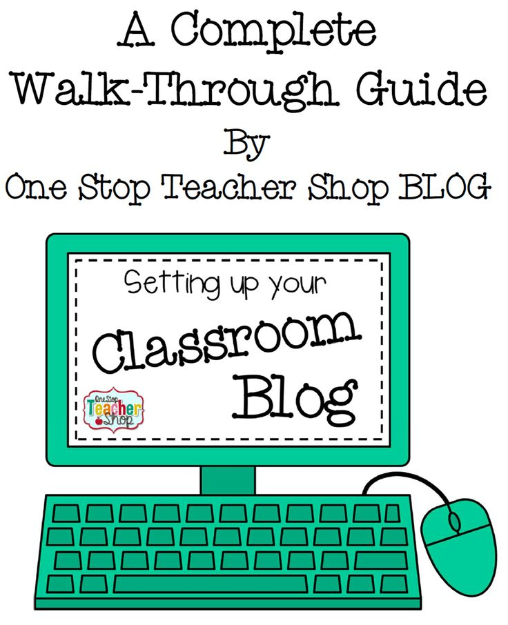 Visit One Stop Teacher Shop Blog to learn how to set up a Classroom Blog! Read and Download a FREE Walk-Through Guide!