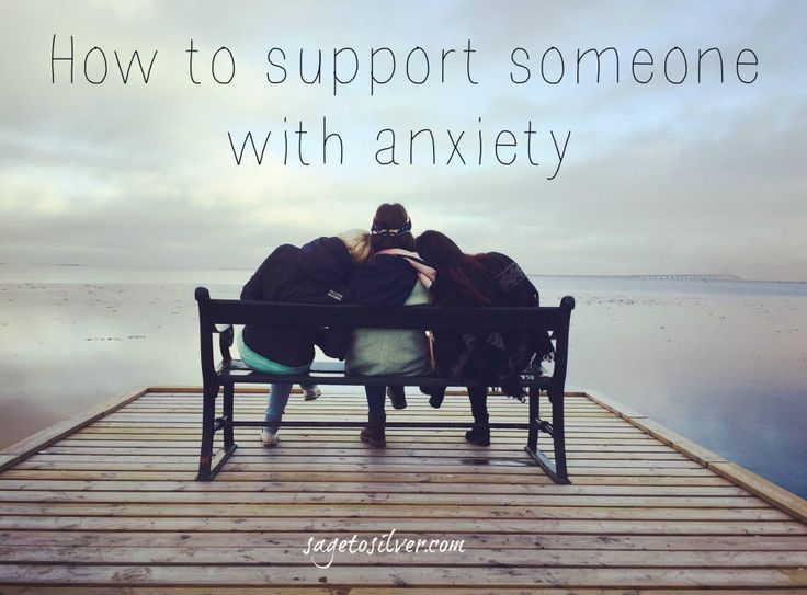 How to support someone with anxiety: What to do and what not to