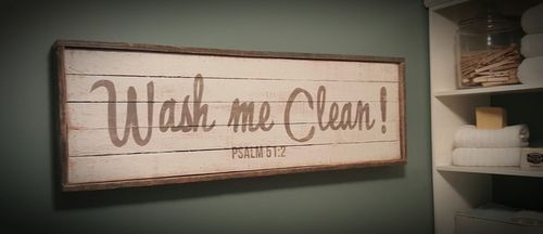 WASH ME CLEAN! // Psalm 51:2