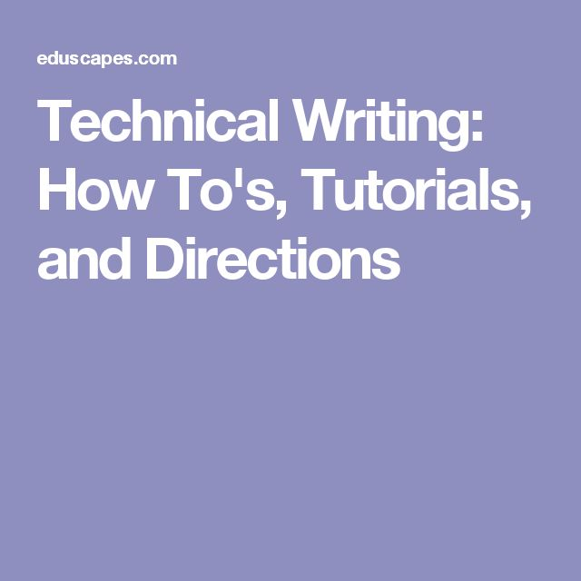 Technical Writing: How To's, Tutorials, and Directions