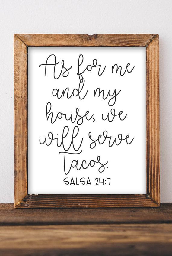 Printable Wall Art As For Me And My House We Will Serve Tacos Etsy Funny Wall Decor Diy Wall Decor Farmhouse Style Decorating