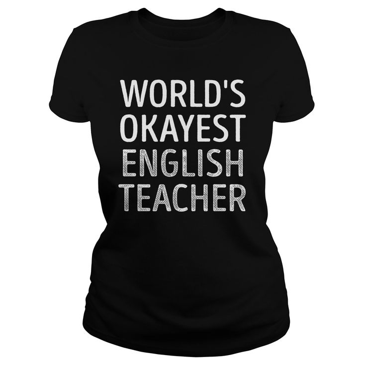 Worlds Okayest English Teacher Job Shirts #gift #ideas #Popular #Everything #Videos #Shop #Animals #pets #Architecture #Art #Cars #motorcycles #Celebrities #DIY #crafts #Design #Education #Entertainment #Food #drink #Gardening #Geek #Hair #beauty #Health #fitness #History #Holidays #events #Home decor #Humor #Illustrations #posters #Kids #parenting #Men #Outdoors #Photography #Products #Quotes #Science #nature #Sports #Tattoos #Technology #Travel #Weddings #Women