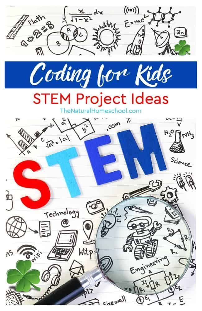 Coding For Kids Stem Project Ideas The Natural Homeschool Stem Projects For Kids Coding For Kids Stem For Kids