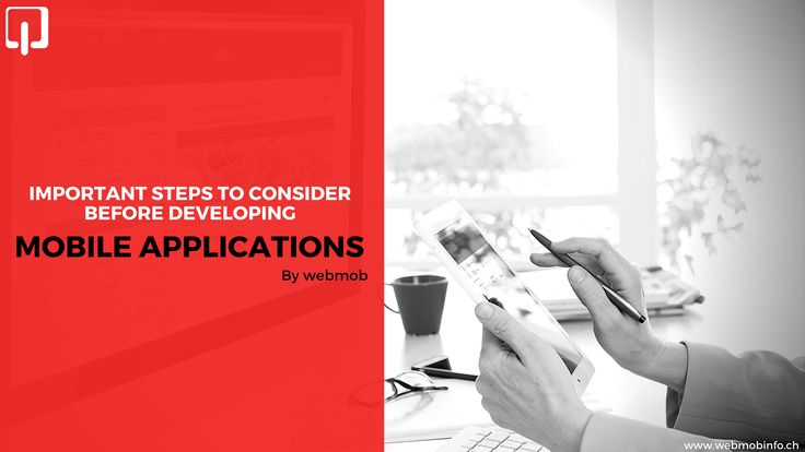 We have listed some important points to consider for mobile application development: https://goo.gl/qkBaEs