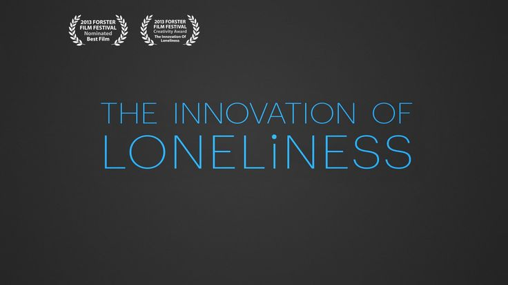 The Innovation of Loneliness. What is the connection between Social Networks and Being Lonely? Quoting the words of Sherry Turkle from her T...