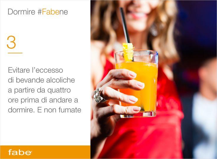 Evitare l'eccesso di bevande alcoliche a partire da quattro ore prima di andare a dormire. E non fumate #dormire #fa #bene #consigli #fabe