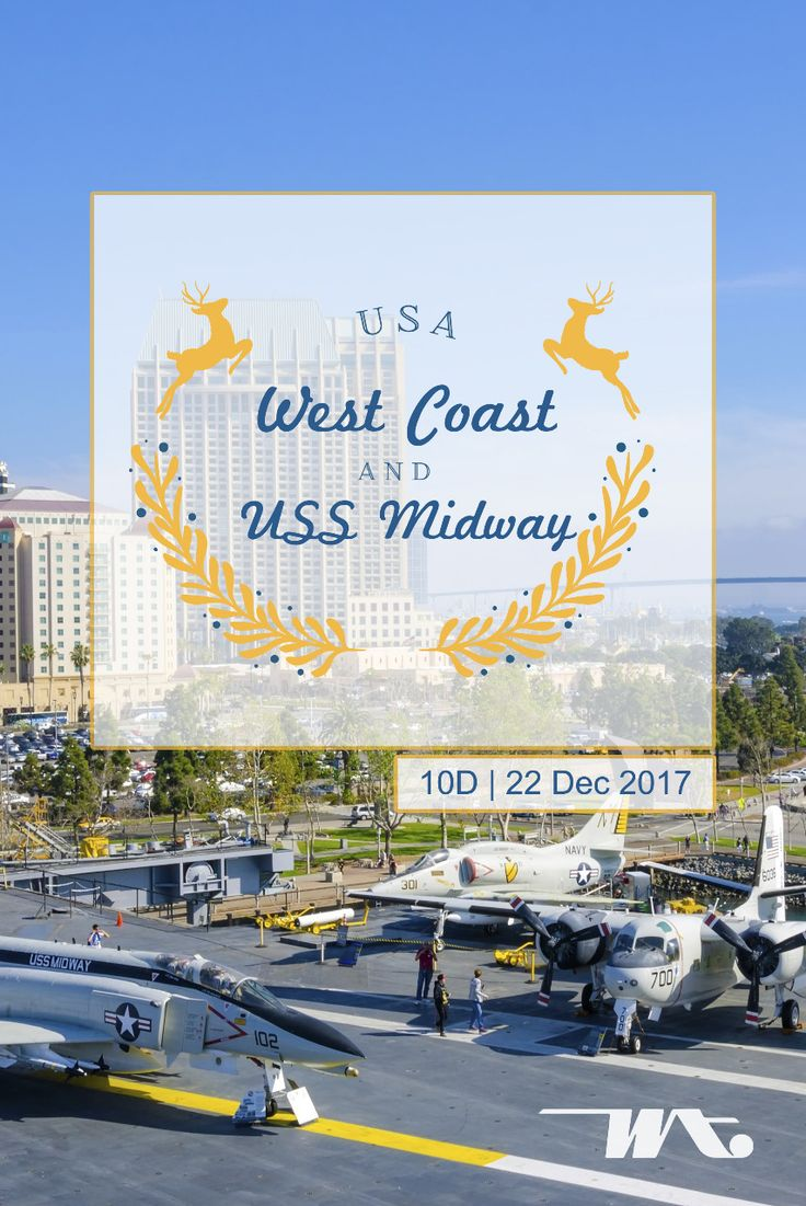 USA West Coast & USS Midway 10D | 22 Dec 2017