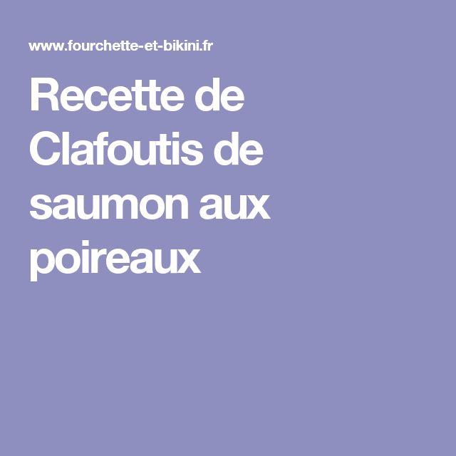 Recette de Clafoutis de saumon aux poireaux