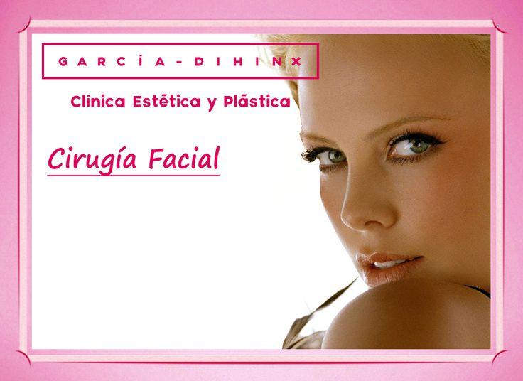 ¿Conoces todos los tratamientos de Cirugía Facial que tenemos en Garcia-Dihinx?