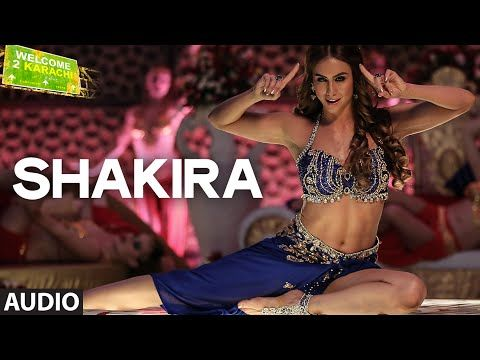 SHAKIRA LYRICS Download official hd video song| Welcome To Karachi | Shalmali Kholgade | Latest Bollywood songs & Trailer