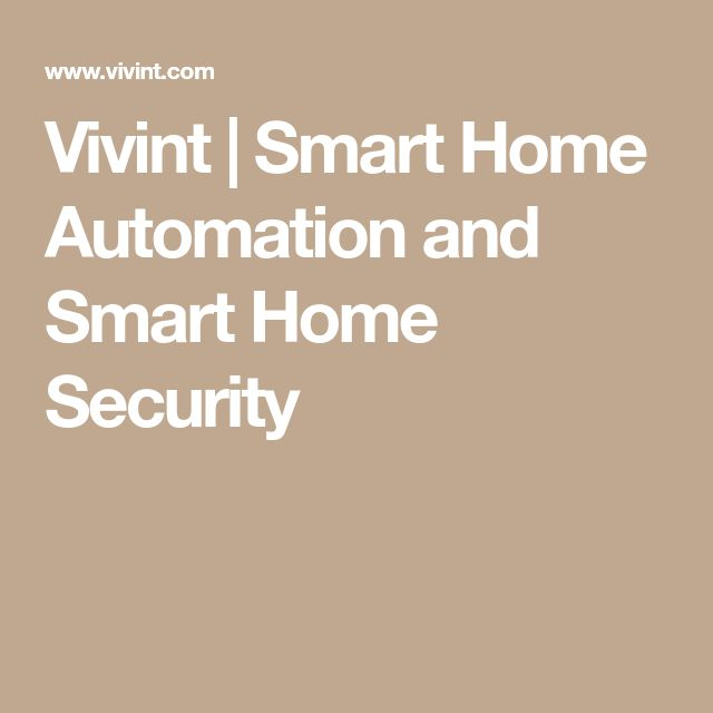 Vivint | Smart Home Automation and Smart Home Security