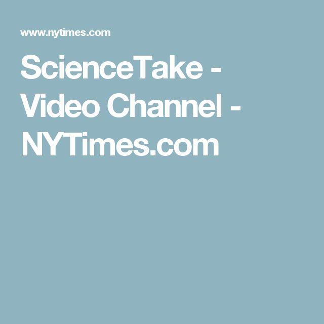 ScienceTake - Video Channel - NYTimes.com