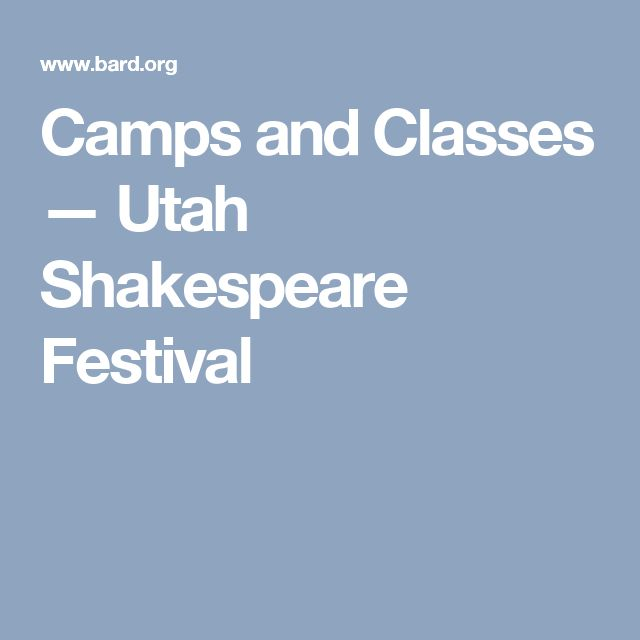 Camps and Classes — Utah Shakespeare Festival