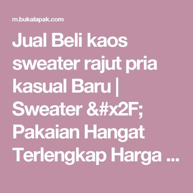 Jual Beli kaos sweater rajut pria kasual Baru | Sweater / Pakaian Hangat Terlengkap Harga Murah |  Bukalapak