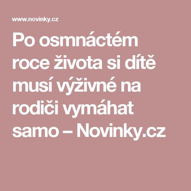 Po osmnáctém roce života si dítě musí výživné na rodiči vymáhat samo– Novinky.cz