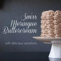Swiss Meringue Buttercream Variations