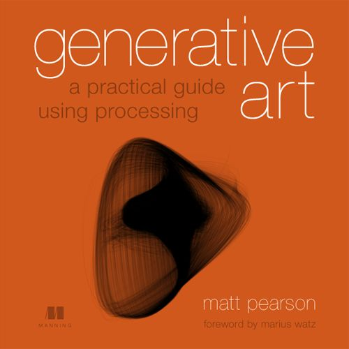 Generative Art: A Practical Guide Using Processing | by Matt Pearson