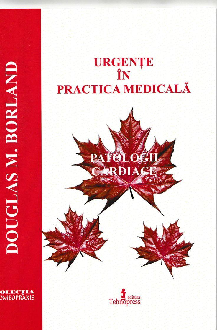URGENŢE ÎN PRACTICA MEDICALĂ – PATOLOGII CARDIACE http://cartihomeopatie.quantshop.ro/urgente-in-practica-medicala-patologii-cardiace/