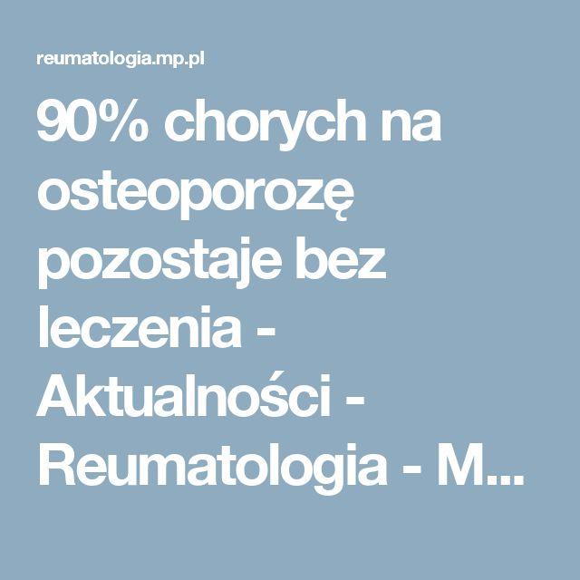 90% chorych na osteoporozę pozostaje bez leczenia - Aktualności - Reumatologia - Medycyna Praktyczna dla pacjentów