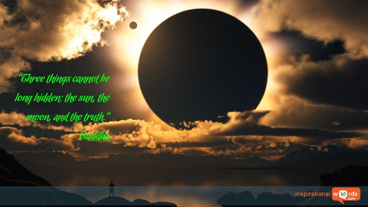 """Inspirational Wallpaper Quote by Buddha """"Three things cannot be long hidden: the sun, the moon, and the truth."""""""