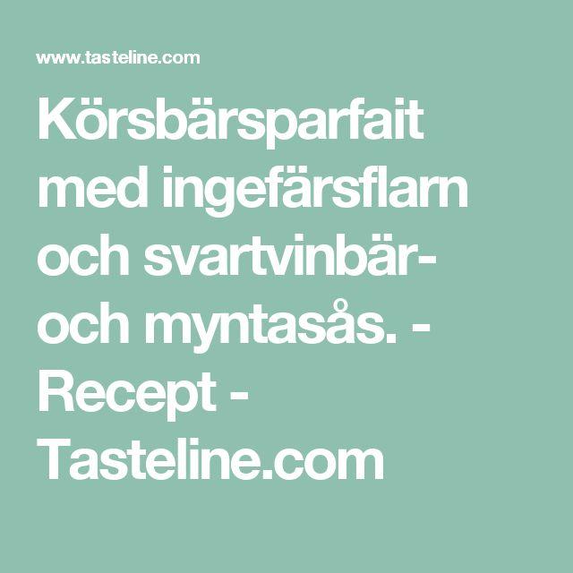 Körsbärsparfait med ingefärsflarn och svartvinbär- och myntasås. - Recept - Tasteline.com