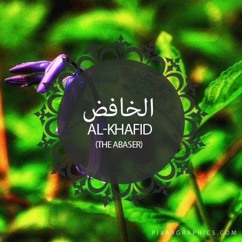 Al-Khafid,The Abaser-Islam,Muslim,99 Names