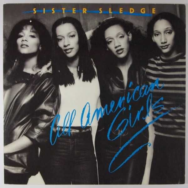 "Sister Sledge ~ ""All American Girls"""