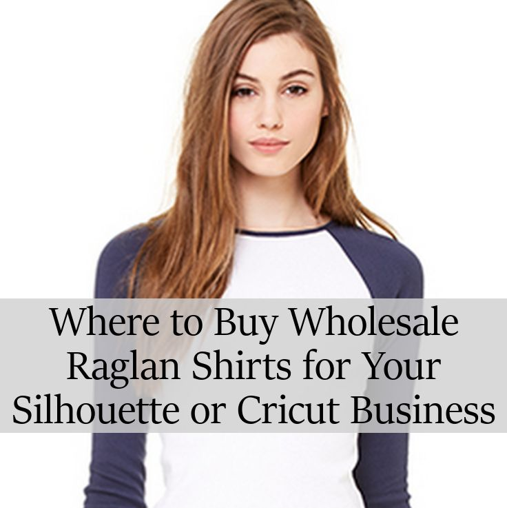 Raglan style shirts are popular with Silhouette Cameo and Cricut crafters, and this article offers a great wholesale supplier for cheap.