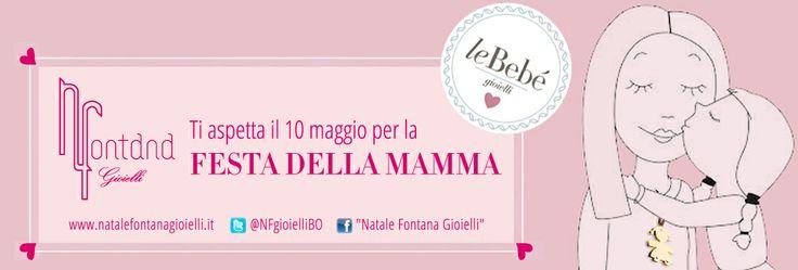 #festa della #mamma #lebebè #natale #fontana #gioielli #jewels #mom #mother #10maggio