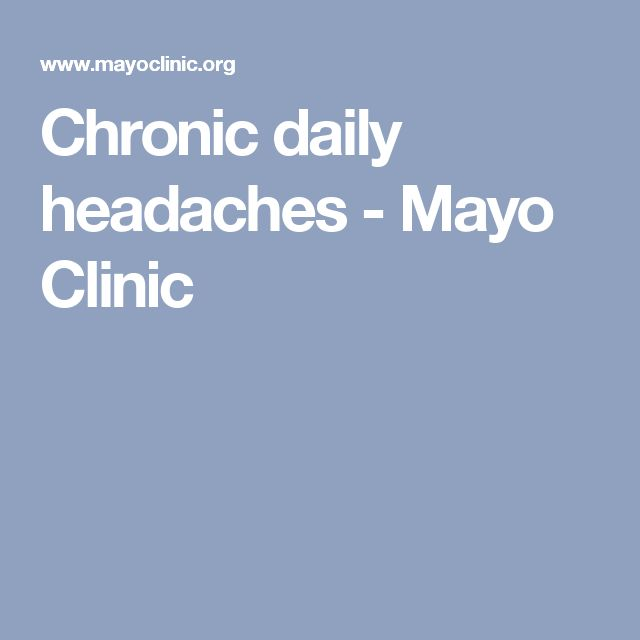 Chronic daily headaches - Mayo Clinic