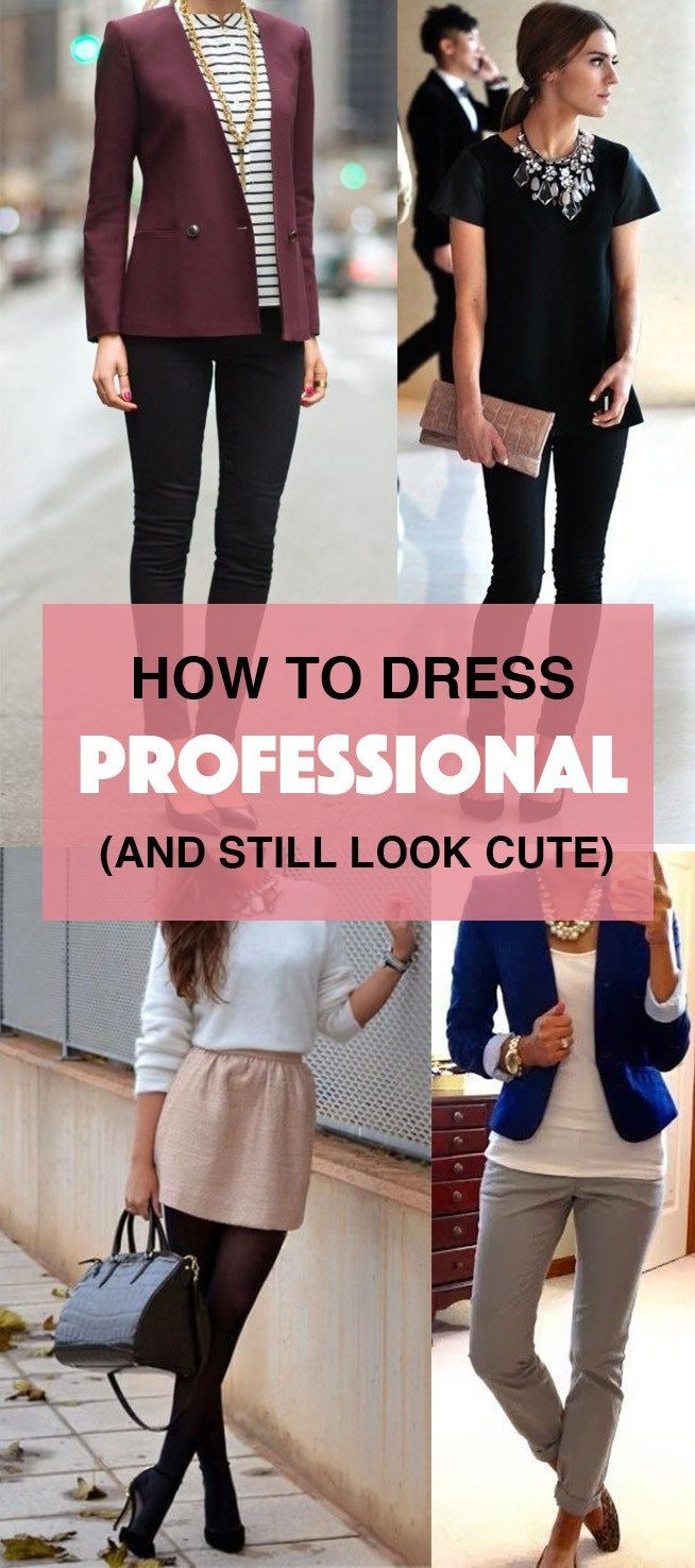 How to Dress Professional (and Still Look Cute) Pr…