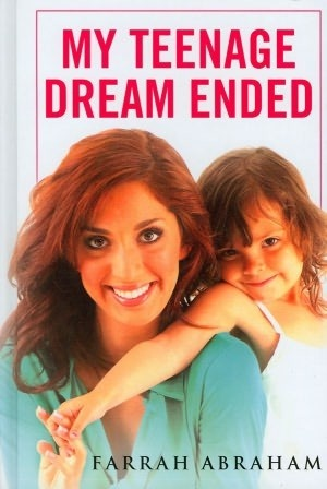 Book Review: My Teenage Dream ended by Farrah from Teen Mom!